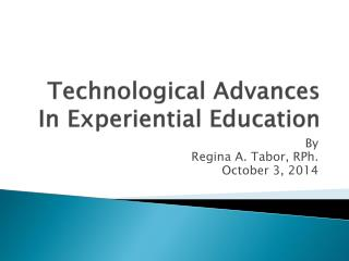 Technological Advances In Experiential Education