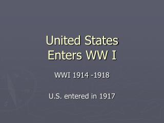 United States Enters WW I