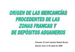 ORIGEN DE LAS MERCANCÍAS PROCEDENTES DE LAS  ZONAS FRANCAS Y  DE DEPÓSITOS ADUANEROS