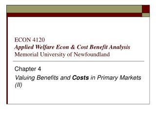 ECON 4120 Applied Welfare Econ & Cost Benefit Analysis Memorial University of Newfoundland