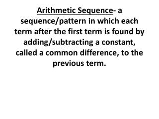 Arithmetic Sequence Formula: a n   = a 1  + ( n – 1)d