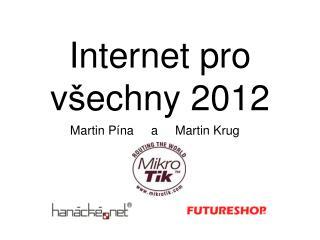 Internet pro v š echny 2012