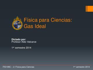 Física para Ciencias:  Gas Ideal