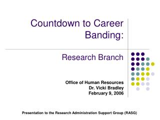 Countdown to Career Banding:   Research Branch