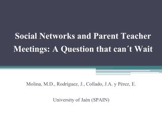 Social Networks and Parent Teacher Meetings: A Question that can´t Wait