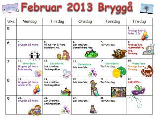 Februar  2013  Bryggå