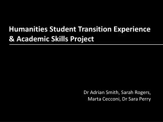 Humanities Student Transition Experience & Academic Skills Project