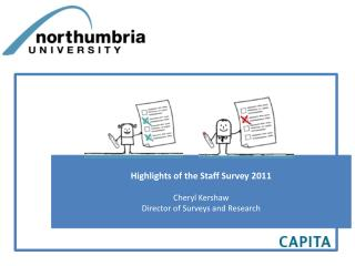 Highlights of the Staff Survey 2011 Cheryl Kershaw Director of Surveys and Research