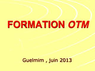 FORMATION  OTM