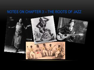 Notes on Chapter 3 – The Roots of Jazz