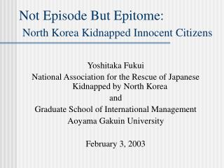 Not Episode But Epitome: North Korea Kidnapped Innocent Citizens
