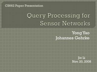 Query Processing for Sensor Networks