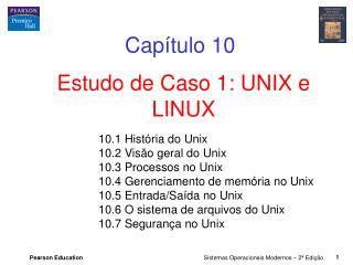Estudo de Caso 1: UNIX e LINUX