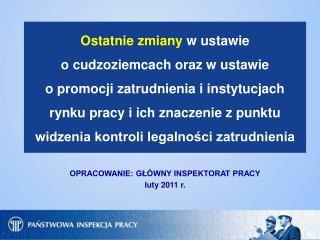 OPRACOWANIE: GŁÓWNY INSPEKTORAT PRACY luty 2011 r.