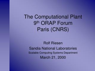 The Computational Plant 9 th  ORAP Forum Paris (CNRS)