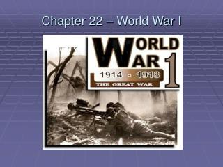 Chapter 22 – World War I