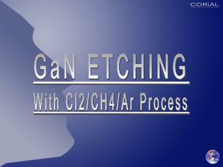 GaN ETCHING