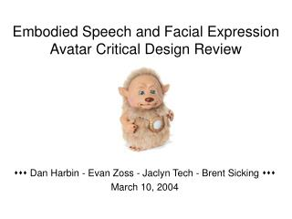 Embodied Speech and Facial Expression Avatar Critical Design Review