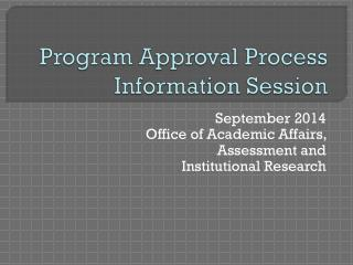 Program Approval Process Information Session