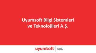 Uyumsoft Bilgi Sistemleri ve Teknolojileri A.?.