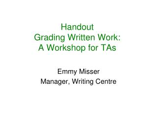 Handout  Grading Written Work: A Workshop for TAs