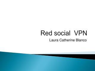 Red social  VPN