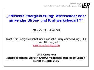 """""""Effiziente Energienutzung: Wachsender oder sinkender Strom- und Kraftwerksbedarf ?"""""""