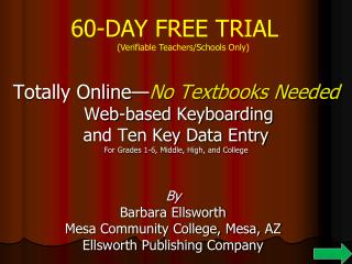 By Barbara Ellsworth Mesa Community College, Mesa, AZ Ellsworth Publishing Company