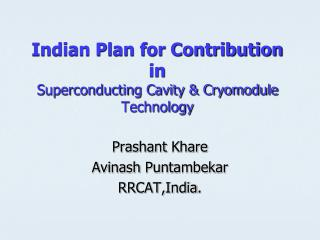 Indian Plan for Contribution in Superconducting Cavity & Cryomodule Technology