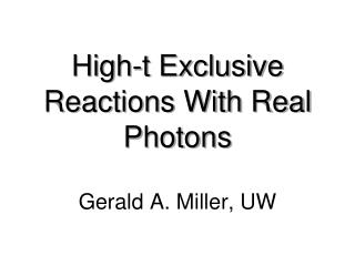 High-t Exclusive Reactions With Real Photons