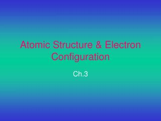 Atomic Structure & Electron Configuration