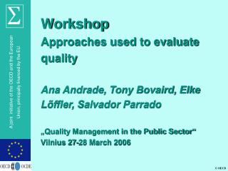 Workshop Approaches used to evaluate quality Ana Andrade, Tony Bovaird, Elke