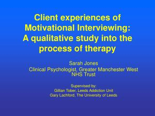 Client experiences of Motivational Interviewing:  A qualitative study into the process of therapy