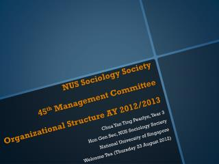 NUS Sociology Society  45 th  Management Committee Organizational Structure AY 2012/2013