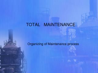 TOTAL   MAINTENANCE