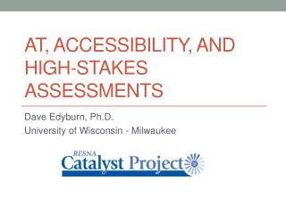 AT,  Accessibility, and High-stakes Assessments