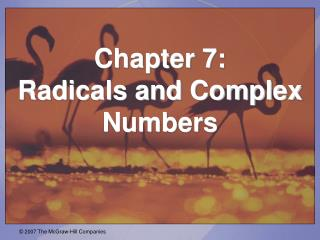 Chapter 7:  Radicals and Complex Numbers