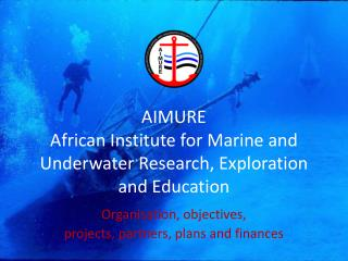 AIMURE African Institute for Marine and Underwater Research, Exploration and Education