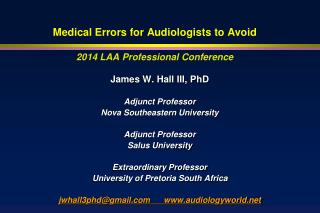 Medical Errors for Audiologists to  Avoid 2014 LAA Professional Conference