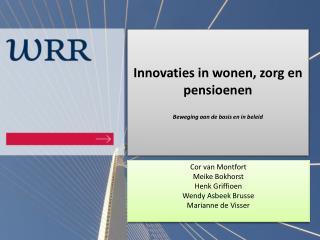 Innovaties in wonen, zorg en pensioenen Beweging aan de basis en in beleid