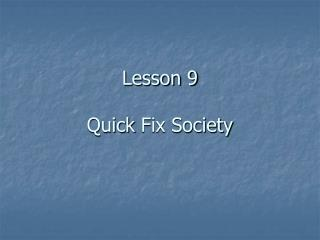 Lesson 9 Quick  Fix Society