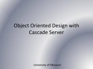 Object Oriented Design with Cascade Server