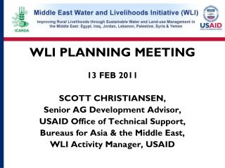 WLI PLANNING MEETING 13 FEB 2011 SCOTT CHRISTIANSEN, Senior AG Development Advisor,