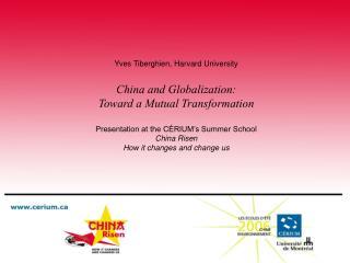 Yves Tiberghien, Harvard University China and Globalization:  Toward a Mutual Transformation
