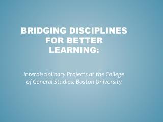 Bridging Disciplines for Better Learning: