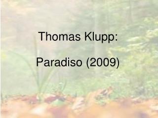 Thomas Klupp: Paradiso (2009)