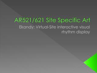 AR521/621 Site Specific Art