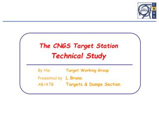 By the  Target Working Group Presented by L.Bruno AB/ATB Targets & Dumps Section