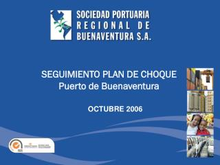 SEGUIMIENTO PLAN DE CHOQUE Puerto de Buenaventura