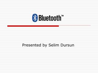 Presented by Selim Dursun